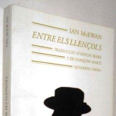 Libros de segunda mano: ENTRE ELS LLENÇOLS - IAN MCEWAN - EN CATALAN - ENE. Lote 147369590