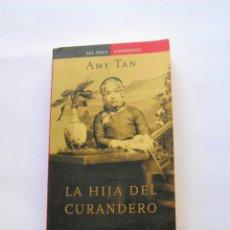 Libros de segunda mano: LA HIJA DEL CURANDERO. AMY TAN. Lote 147424330