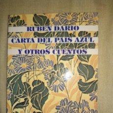 Libros de segunda mano: RUBEN DARIO CARTA DEL PAIS AZUL Y OTROS CUENTOS NUEVO FONDO DE CULTURA ECONOMICA EFE. Lote 147493594