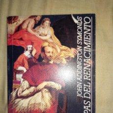 Libros de segunda mano: LOS PAPAS DEL RENACIMIENTO NUEVO FONDO DE CULTURA ECONOMICA EFE JOHN ADDINGTON SYMONDS. Lote 147493754