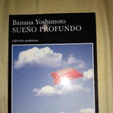 Libros de segunda mano: SUEÑO PROFUNDO BANANA YOSHIMOTO TUSQUETS EDITORES. Lote 147493954