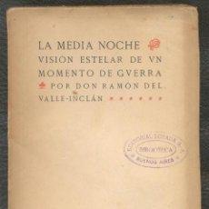 Libros de segunda mano: VALLE-INCLÁN, RAMÓN DEL. LA MEDIA NOCHE. VISIÓN ESTELAR DE UN MOMENTO DE GUERRA.. Lote 147536674