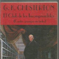 Libros de segunda mano: G.K. CHESTERTON. EL CLUB DE LOS INCOMPRENDIDOS (CUATRO GRANUJAS SIN TACHA).VALDEMAR EL CLUB DIOGENES. Lote 147573874