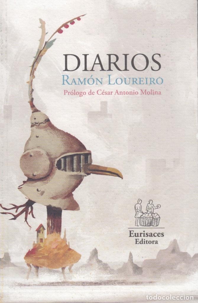 DIARIOS. RAMÓN LOUREIRO. PRÓLOGO DE CÉSAR ANTONIO MOLINA (Libros de Segunda Mano (posteriores a 1936) - Literatura - Narrativa - Otros)