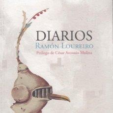 Libros de segunda mano: DIARIOS. RAMÓN LOUREIRO. PRÓLOGO DE CÉSAR ANTONIO MOLINA. Lote 147623206