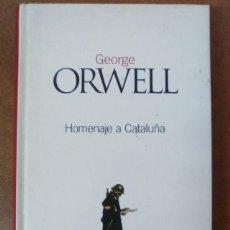 Libros de segunda mano: HOMENAJE A CATALUÑA (GEORGE ORWELL) - CLASICOS DEL SIGLO XX EL PAIS - OFI15B. Lote 148728697