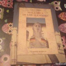 Libros de segunda mano: CARLOS GARRIDO MALLORCA DE LOS ALEMANES UN REPORTAGE DEL SIGLO XX LA FORADADA 1998. Lote 147736574
