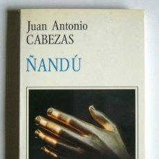 Libros de segunda mano: ÑANDU - JUAN ANTONIO CABEZAS. Lote 147789362