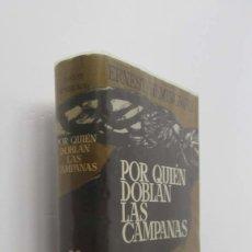 Libros de segunda mano: POR QUIEN DOBLAN LAS CAMPANAS - ERNEST HEMINGWAY. Lote 147856326