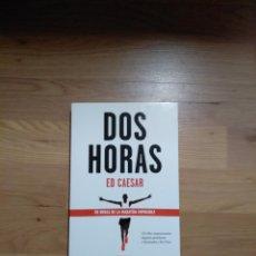 Libros de segunda mano: DOS HORAS. ED CAESAR.. Lote 147939205