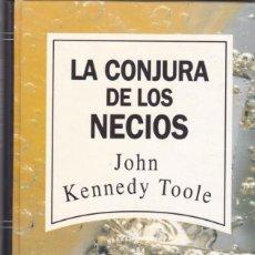 Libros de segunda mano: JOHN KENNEDY TOOLE - LA CONJURA DE LOS NECIOS - RBA EDITORIAL 1992. Lote 235728300