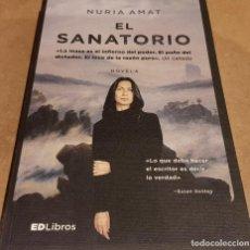 Libros de segunda mano: EL SANATORIO / NURIA AMAT / ED LIBROS - 2016 / 1ª ED / NUEVO.. Lote 148009402