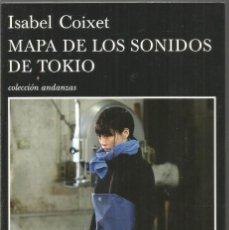 Libros de segunda mano: ISABEL COIXET. MAPA DE LOS SONIDOS DE TOKIO. TUSQUETS ANDANZAS. Lote 148098958