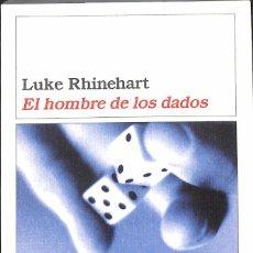 Libros de segunda mano: EL HOMBRE DE LOS DADOS - LUKE RHINEHARDT. Lote 148099118