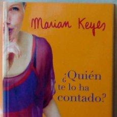 Libros de segunda mano: ¿QUIÉN TE LO HA CONTADO? - MARIAN KEYES 2004 - VER DESCRIPCIÓN Y FOTOS. Lote 148169302