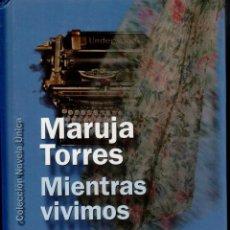 Libros de segunda mano: MIENTRAS VIVMOS MARUJA TORRES EDITORIAL PLANETA 264 PÁGINAS AÑO 2002 FN180. Lote 148184366