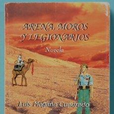 Libros de segunda mano: LMV - ARENA, MOROS Y LEGIONARIOS. LUIS MAGAÑA CUADRADO. EDITORIAL POBETA. 1999. Lote 148186170