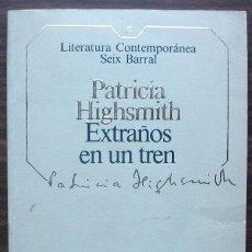 Libros de segunda mano: EXTRAÑOS EN UN TREN. PATRICIA HIGHSMITH. Lote 148186870