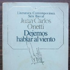 Libros de segunda mano: DEJEMOS HABLAR AL VIENTO. JUAN CARLOS ONETTI.. Lote 148187058