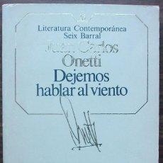 Libros de segunda mano: DEJEMOS HABLAR AL VIENTO. JUAN CARLOS ONETTI.. Lote 148187266