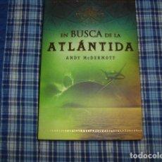 Libros de segunda mano: EN BUSCA DE LA ATLANTIDA , ANDY MCDERMOTT. Lote 148188006