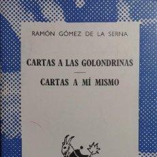 Libros de segunda mano: CARTAS A LAS GOLONDRINAS . CARTAS A MÍ MISMO / RAMÓN GÓMEZ DE LA SERNA. MADRID : ESPASA-CALPE, 1962.. Lote 148188538