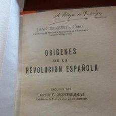 Libros de segunda mano: STQ.JUAN TUSQUETS.ORIGENES DE LA REVOLUCION ESPAÑOLA.EDT, VILAMALA.BRUMART TU LIBRERIA.. Lote 148190342