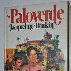 Libros de segunda mano: PALOVERDE, JAQUELINE BRISKIN, VER TARIFAS ECONOMICAS ENVIOS. Lote 148230806