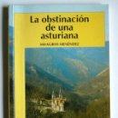 Libros de segunda mano: LA OBSTINACION DE UNA ASTURIANA - MILAGROS MENENDEZ. Lote 148254442