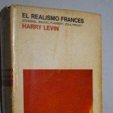 Libros de segunda mano: EL REALISMO FRANCÉS (STENDHAL, BALZAC, FLAUBERT, ZOLA, PROUST). HARRY LEVIN. Lote 148282010
