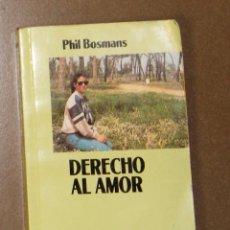 Libros de segunda mano: EL DERECHO AL AMOR PHIL BOSMANS. Lote 148284722