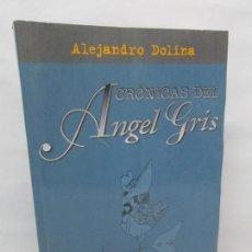 Libros de segunda mano: ALEJANDRO DOLINA. CRONICAS DEL ANGEL GRIS. EDICIONES COLIHUE. 2000.. Lote 148439110