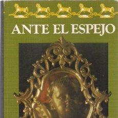 Libros de segunda mano: LUIS ANTONIO DE VILLENA : ANTE EL ESPEJO (MEMORIAS DE UNA ADOLESCENCIA). ED. ARGOS-VERGARA, 1982. Lote 151707576