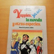 Libros de segunda mano: YUPPIES, JET SET, LA MOVIDA Y OTRAS ESPECIES. MANUAL DEL PERFECTO ARRIBISTA (CARMEN DE POSADAS). Lote 148540446