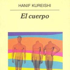 Libros de segunda mano: EL CUERPO.HANIF KUREISHI .NUEVO. Lote 148638098