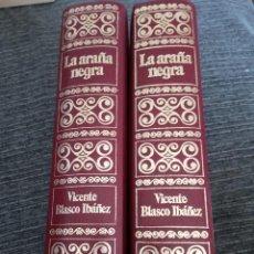 Libros de segunda mano: LA ARAÑA NEGRA - 2 TOMOS, COMPLETO / VICENTE BLASCO IBÁÑEZ. Lote 148639566