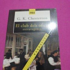 Libros de segunda mano: G. K. CHESTERTON, EL CLUB DELS OFICIS EXTRAVAGANTS. Lote 148658434