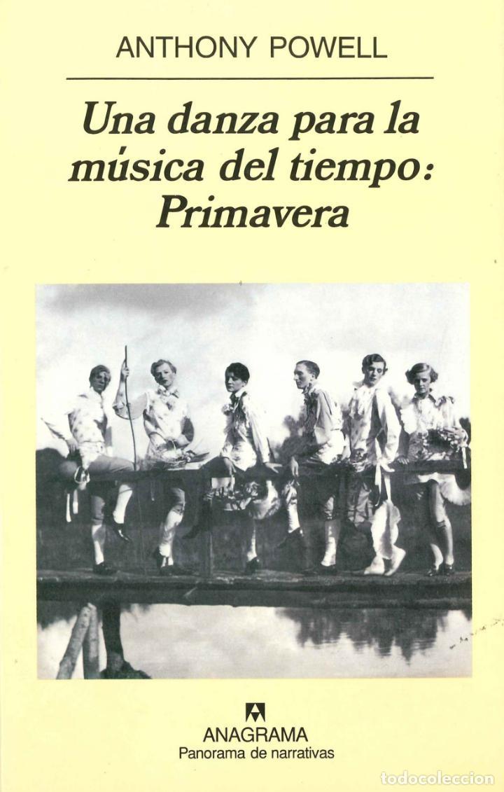 UNA DANZA PARA LA MÚSICA DEL TIEMPO: PRIMAVERA.ANTHONY POWELL. NUEVO (Libros de Segunda Mano (posteriores a 1936) - Literatura - Narrativa - Otros)