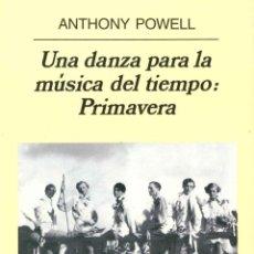 Livres d'occasion: UNA DANZA PARA LA MÚSICA DEL TIEMPO: PRIMAVERA.ANTHONY POWELL. NUEVO. Lote 148777670