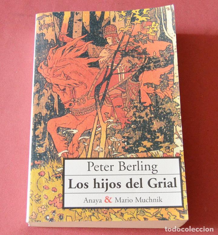 LOS HIJOS DEL GRIAL - PETER BERLING - ANAYA (Libros de Segunda Mano (posteriores a 1936) - Literatura - Narrativa - Otros)