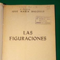 Libros de segunda mano: LAS FIGURACIONES JOSÉ MARÍA BALCELLS. Lote 148949778