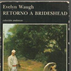 Libros de segunda mano - EVELYN WAUGH. RETORNO A BRIDESHEAD. TUSQUETS ANDANZAS - 148995638