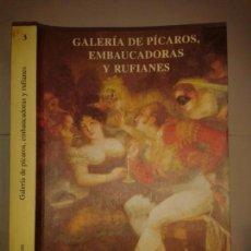 Libros de segunda mano: GALERÍA DE PÍCAROS EMBAUCADORAS Y RUFIANES 2000 MANUEL BARRIOS GUTIERREZ. 1ª EDICIÓN GUADALQUIVIR. Lote 149301422