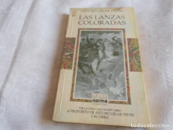 Libros de segunda mano: LAS LANZAS COLORADAS / A propósito de ARTURO USLAR PIETRI - Foto 2 - 149374714