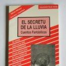 Libros de segunda mano: EL SECRETU DE LA LLUVIA - CUENTOS FANTASTICOS - VARIOS AUTORES-EDICION BILINGÜE ASTURIANU/CASTELLANU. Lote 149430558