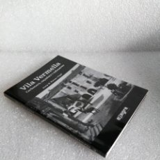 Libros de segunda mano: VILA VERMELLA - PRADES - CARBONERS, CAÇADORS I TOFONAIRES JOSEP Mª PLANAS I PUJOL FIRMADO Y DECIDADO. Lote 149468558