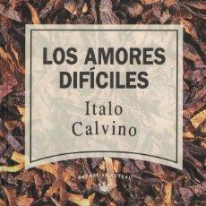 Libros de segunda mano: ITALO CALVINO, LOS AMORES DIFÍCILES. Lote 140552230