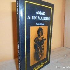 Libros de segunda mano: AMAR A UN MALDITO / ISABEL PISANO. Lote 149605054