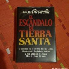 Libros de segunda mano: EL ESCANDALO DE TIERRA SANTA JOSE Mª GIRONELLA TAPA DURA PLAZA&JANES 622 PAG. Lote 149621794