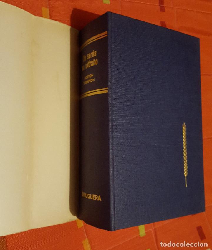NO SERÁS UN EXTRAÑO MORTON THOMPSON JOYAS LITERARIAS ED. BRUGUERA 1968 (Libros de Segunda Mano (posteriores a 1936) - Literatura - Narrativa - Otros)